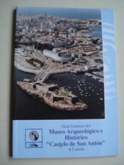 Ver os detalles de:  Guía General del Museo Arqueológico e Histórico Castelo de San Antón - A Coruña