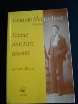 Ver os detalles de:  Eduardo Blanco Amor, Diante dun xuíz ausente