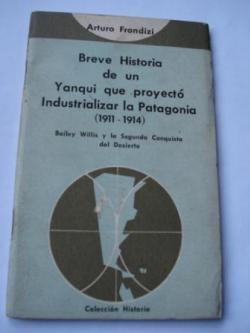 Ver os detalles de:  Breve Historia de un Yanqui que proyectó industrializar la Patagonia (!911-1914)