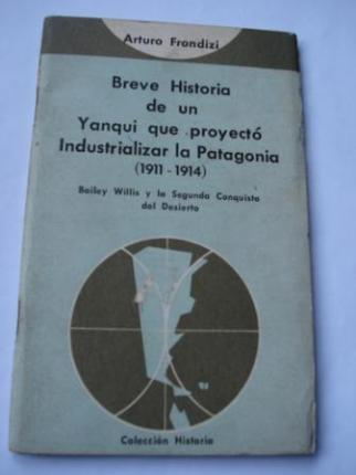 Breve Historia de un Yanqui que proyectó industrializar la Patagonia (!911-1914)  - Ver os detalles do produto