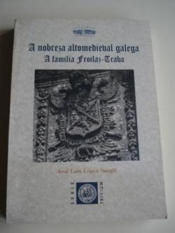 Ver os detalles de:  A nobreza altomedieval galega. A familia Froilaz - Traba (Galicia)