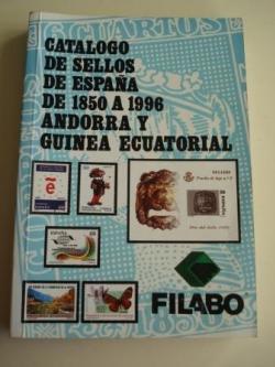 Ver os detalles de:  CATÁLOGO DE SELLOS DE ESPAÑA DE 1850 A 1996, ANDORRA Y GUINEA ECUATORIAL. FILABO