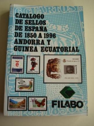 CATÁLOGO DE SELLOS DE ESPAÑA DE 1850 A 1996, ANDORRA Y GUINEA ECUATORIAL. FILABO - Ver los detalles del producto