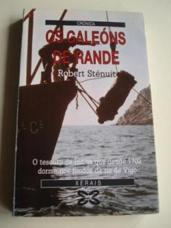 Ver os detalles de:  Os galeóns de Rande. O tesouro de Indias que dende 1702 dorme nos fondos da ría de Vigo (Galicia)