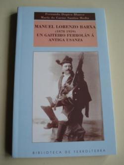 Ver os detalles de:  Manuel Lorenzo Barxa (1878-1959). Un gaiteiro ferrolán á antiga usanza