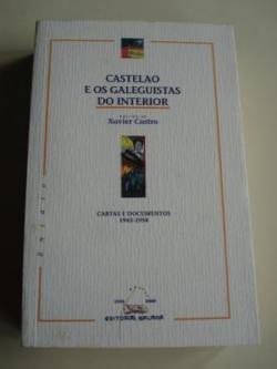 Ver os detalles de:  Castelao e os galeguistas do interior. Cartas e documentos 1943-1954
