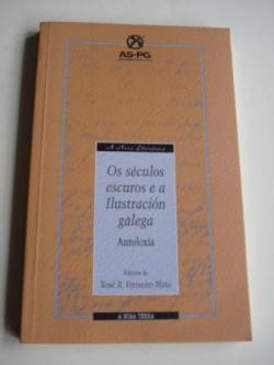 Ver os detalles de:  Os séculos escuros e a Ilustración galega. Antoloxía