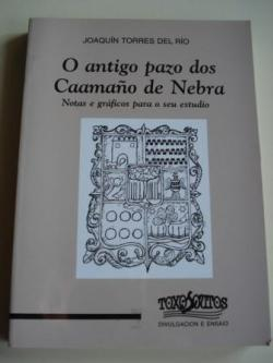 Ver os detalles de:  O antigo pazo dos Caamaño de Nebra. Notas e gráficos para o seu estudio