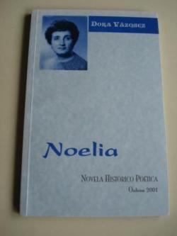 Ver os detalles de:  Noelia. Novela histórica poética. Outono 2001