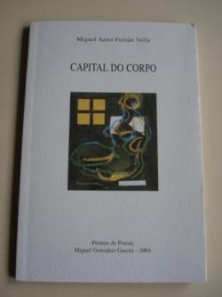 Ver os detalles de:  Capital do corpo (premio de Poesía Miguel González Garcés, 2004)