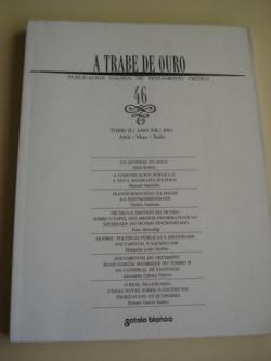 Ver os detalles de:  A TRABE DE OURO. Publicación galega de pensamento crítico. Nº 46 - Tomo II. Abril-Maio-Xuño, 2001