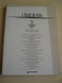 Ver os detalles de:  A TRABE DE OURO. Publicación galega de pensamento crítico. Nº 19 - Tomo III. Xullo-Agosto-Setembro, 1994