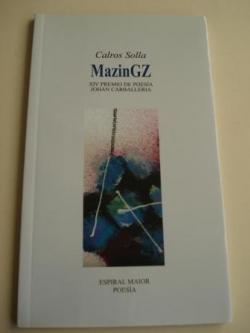 Ver os detalles de:  MazinGZ (XIV Premio de Poesía Johán Carballeira)