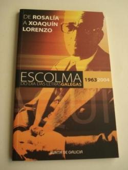 Ver os detalles de:  De Rosalía a Xaquín Lorenzo. Escolma do Día das Letras Galegas. 1963-2004