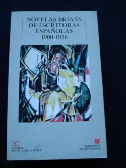 Ver os detalles de:  Novelas breves de escritoras españolas 1900-1936. Carmen de Burgos, Sofía Casanova, Blanca de los Ríos, C. Albert...