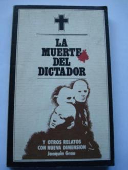 Ver os detalles de:  La muerte del dictador y otros relatos con nueva dimensión