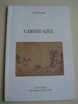Ver os detalles de:  Carozo azul (Accésit de Poesía Miguel González Garcés, 1996)