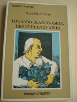 Ver os detalles de:  Eduardo Blanco-Amor dende Buenos Aires