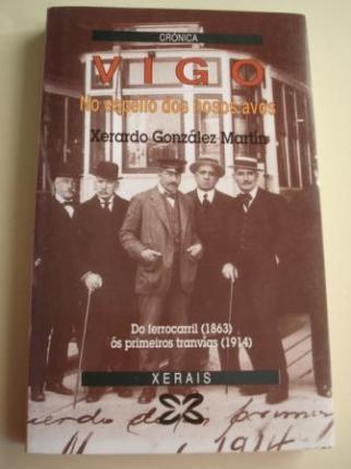 Vigo. No espello dos nosos avós. Do ferrocarril (1863) ós primeiros tranvías (1914) - Ver os detalles do produto