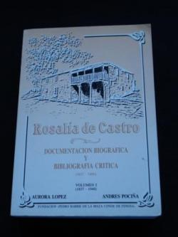 Ver os detalles de:  Rosalía de Castro. Documentación biográfica y bibliografía crítica (1837-1990). Vol. I (1837-1940)