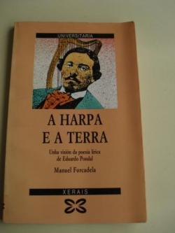Ver os detalles de:  A harpa e a Terra. Unha visión da poesía de Eduardo Pondal.
