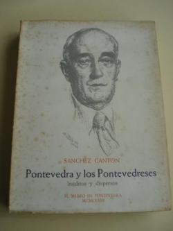 Ver os detalles de:  Pontevedra y los Pontevedreses. Inéditos y dispersos