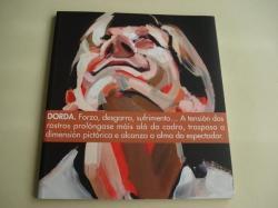 Ver os detalles de:  DORDA. Catálogo Exposición Centro Social Caixanova. Vigo, 2009. Textos en galego-español-english