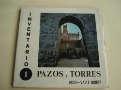 Ver os detalles de:  INVENTARIO PAZOS Y TORRES. TOMO 1. VIGO- VALLE MIÑOR