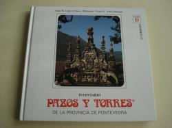Ver os detalles de:  INVENTARIO PAZOS Y TORRES DE LA PROVINCIA DE PONTEVEDRA. TOMO II. O CONDADO