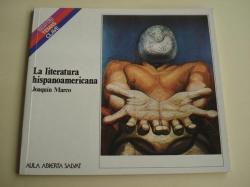Ver os detalles de:  La literatura hispanoamericana