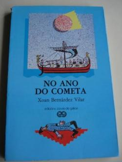 Ver os detalles de:  No ano do cometa. Premio Xerais de Novela, 1986,