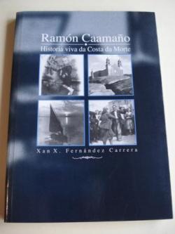 Ver os detalles de:  Ramón Caamaño. Historia viva da Costa da Morte