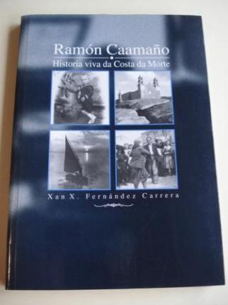 Ramón Caamaño. Historia viva da Costa da Morte - Ver os detalles do produto