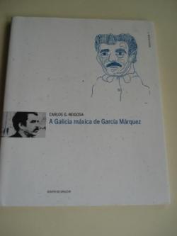 Ver os detalles de:  A Galicia máxica de García Márquez (Texto bilingüe galego-español)