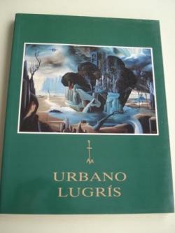 Ver os detalles de:  URBANO LUGRÍS. MOSTRA ANTOLÓXICA (CATÁLOGO)