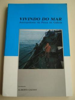 Ver os detalles de:  Vivindo do mar. Antropoloxía da pesca en Galicia