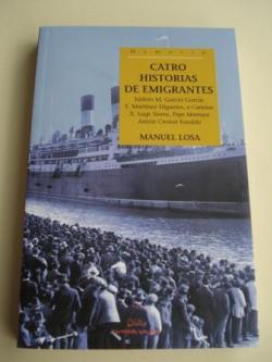 Ver os detalles de:  Catro historias de emigrantes. Isidoro M. García García - E. Martínez Filgueira, o Cañotas - X. Lage Sierra, Pepe Montoya - Antón Crestar Faraldo