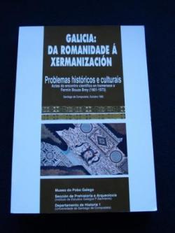 Ver os detalles de:  Galicia: Da romanidade á xermanización. Problemas históricos e culturais.