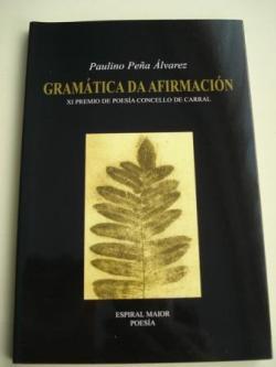 Ver os detalles de:  Gramática da afirmación. XI Premio de Poesía Concello de Carral