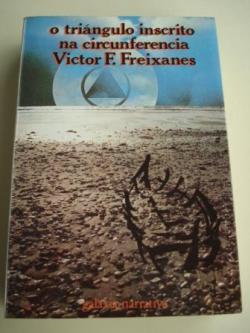 Ver os detalles de:  O triángulo inscrito na circunferencia (1ª ed.). Premio de novela Eduardo Blanco amor, 1982