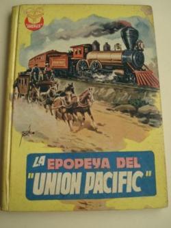 Ver os detalles de:  La epopeya del Union Pacific