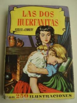 Ver os detalles de:  Las dos huerfanitas. Con 250 ilustraciones