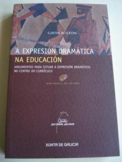 Ver os detalles de:  A expresión dramática na educación. Argumentos para situar a expresión dramática no centro do currículo