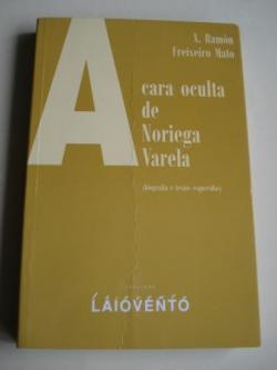 Ver os detalles de:  A cara oculta de Noriega Varela (biografía e textos esquecidos)
