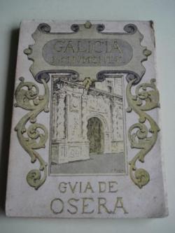 Ver os detalles de:  Galicia monumental. Guía de Osera. Descripción histórico-artística del imperial monasterio de Santa María de Osera