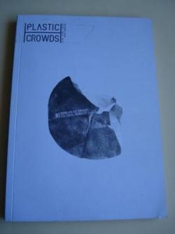 Ver os detalles de:  PLASTIC CROWDS . Nº 1 BURBUJAS CULTURALES / CULTURAL BUBBLES (Publicación bilingüe español-english)