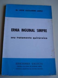 Ver os detalles de:  Ernia inguinal simpre. Seu tratamento quirúrxico (Traducción da primeira edición española polo Dr. Xermán Quintela Novoa e Rodolfo Prada))