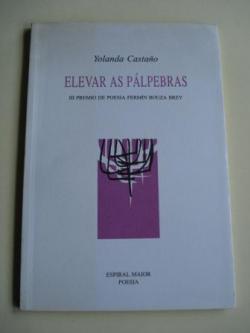 Ver os detalles de:  Elevar as pálpebras. III Premio de Poesía Fermín Bouza Brey, 1994