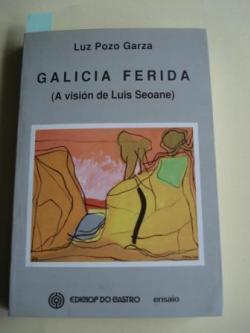 Ver os detalles de:  Galicia ferida (A visión de Luis Seoane)