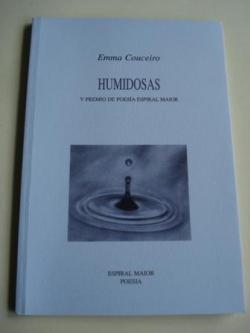 Ver os detalles de:  Humidosas (V Premio de Poesía Espiral Maior, 1996)
